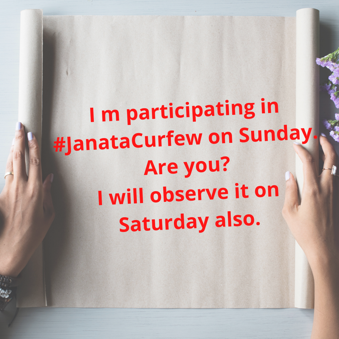 I m participating in #JanataCurfew on Sunday. Are you_ I will observe it on Saturday also. (1)